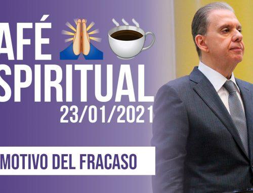 El motivo del fracaso | ☕ Café Espiritual 23/01/21