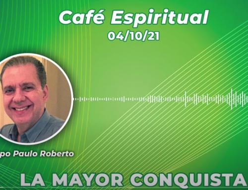♦️La mayor conquista | ☕ Café Espiritual 04/10/21